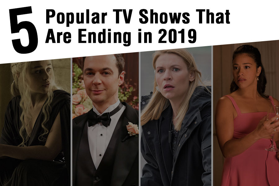 5 Popular TV Shows That Are Ending in 2019
