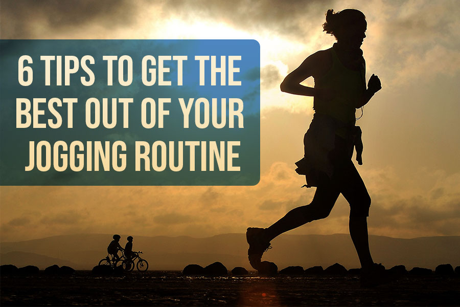 6 Tips to Get the Best Out of Your Jogging Routine